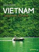 Vietnam. Suggestioni d'Oriente