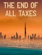 The End of All Taxes