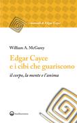 Edgar Cayce e i cibi che guariscono