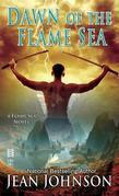 Dawn of the Flame Sea: A Flame Sea Novel