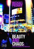 Beauty and Chaos: Essays on Tokyo