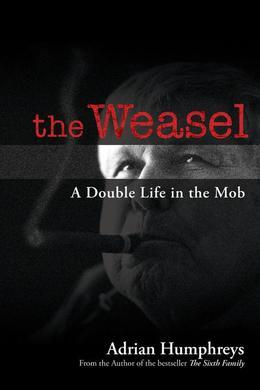 The Weasel: A Double Life in the Mob