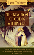 THE KINGDOM OF GOD IS WITHIN YOU (One of the Most Influential Books on Nonviolent Resistance, Christianity & Inner Fate)