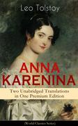 ANNA KARENINA – Two Unabridged Translations in One Premium Edition (World Classics Series)
