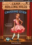 Camp Rolling Hills: Book Two: Crossing Over