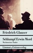 Schlumpf Erwin Mord – Wachtmeister Studer