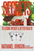 Secrets to Losing Weight & Better Health