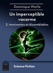 Un imperceptible vacarme – 3. Imminentes et dissemblables
