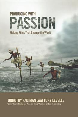 Producing with Passion: Making Films That Change the World
