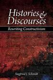 Histories and Discourses: Rewriting Constructivism