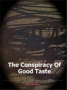 The Conspiracy of Good Taste: William Morris, Cecil Sharp and Clough Williams-Ellis and the repression of working class culture in the C20th