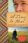 A Time to Heal: Quilts of Lancaster County| Book 2