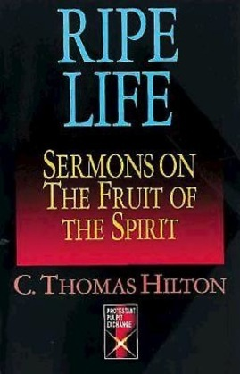 Ripe Life: Sermons on the Fruit of the Spirit
