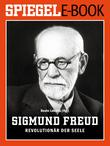 Sigmund Freud - Revolutionär der Seele