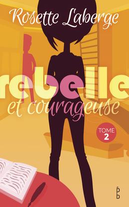 Rebelle et courageuse
