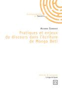 Pratiques et enjeux du discours dans l'écriture de Mongo Beti