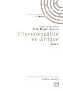 L'Homosexualité en Afrique - Tome 1