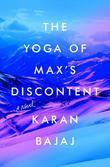 The Yoga of Max's Discontent: A Novel