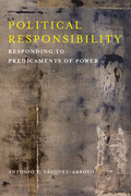 Political Responsibility: Responding to Predicaments of Power
