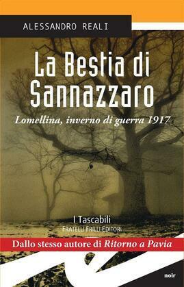 La Bestia di Sannazzaro. Lomellina, inverno di guerra 1917