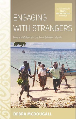 Engaging with Strangers: Love and Violence in the Rural Solomon Islands