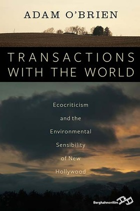 Transactions with the World: Ecocriticism and the Environmental Sensibility of New Hollywood