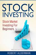 Stock Investing: Stock Market Investing For Beginners