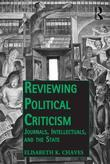Reviewing Political Criticism: Journals, Intellectuals, and the State