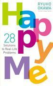Happy Me: 28 Solutions to Real-Life Problems