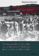 The Culmination of Conflict: The Ukrainian-Polish Civil War and the Expulsion of Ukrainians After the Second World War