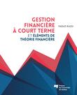 Gestion financière à court terme et éléments de théorie financière