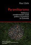 Paramilitarismo violencia y transformación social política y económica en Colombia