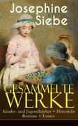 Gesammelte Werke: Kinder- und Jugendbücher + Historishe Romane + Essays (75 Titel in einem Buch - Vollständige Ausgaben)