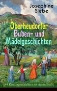 Oberheudorfer Buben- und Mädelgeschichten (44 Kindergeschichten in einem Buch) - Vollständige Ausgabe
