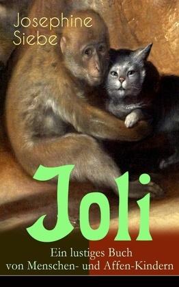 Joli: Ein lustiges Buch von Menschen- und Affen-Kindern
