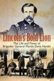 Lincoln's Bold Lion: The Life and Times of Brigadier General Martin Davis Hardin