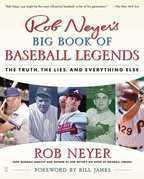 Rob Neyer's Big Book of Baseball Legends
