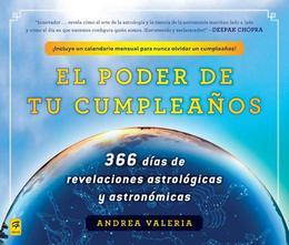 El poder de tu cumpleaños (The Power of Your Birthday): 366 dias de revelaciones astrologicas y astronomicas (366 Days of Astrological and Astronomica