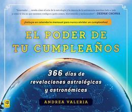 El poder de tu cumpleaños (The Power of Your Birthday): 366 dias de revelaciones astrologicas y astronomicas (366 Days of Astrological and Astronomica
