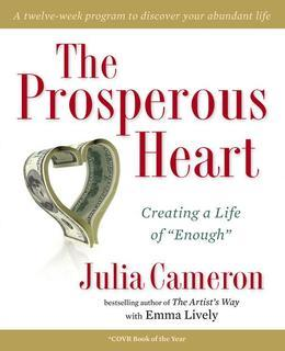 The Prosperous Heart: Creating a Life of &quot;Enough&quot;