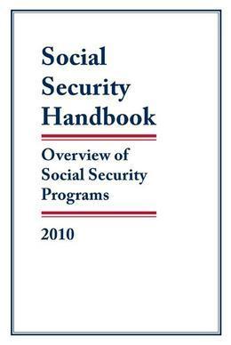 Social Security Handbook 2010: Overview of Social Security Programs