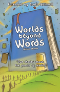 Worlds Beyond Words: True Stories About the Power of Literacy