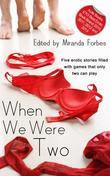 When We Were Two: A collection of five erotic stories