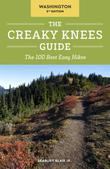 The Creaky Knees Guide Washington, 2nd Edition: The 100 Best Easy Hikes