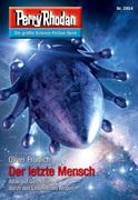 Perry Rhodan 2854: Der letzte Mensch (Heftroman)