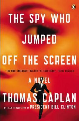 The Spy Who Jumped Off the Screen: A Novel