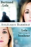 Coffret Bertrand et Lola - Lola ou l'apprentissage du bonheur