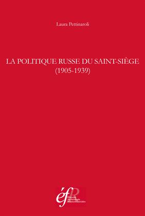 La politique russe du Saint-Siège (1905-1939)