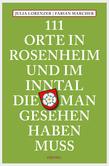 111 Orte in Rosenheim und im Inntal, die man gesehen haben muss