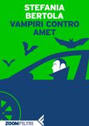Vampiri contro Amet